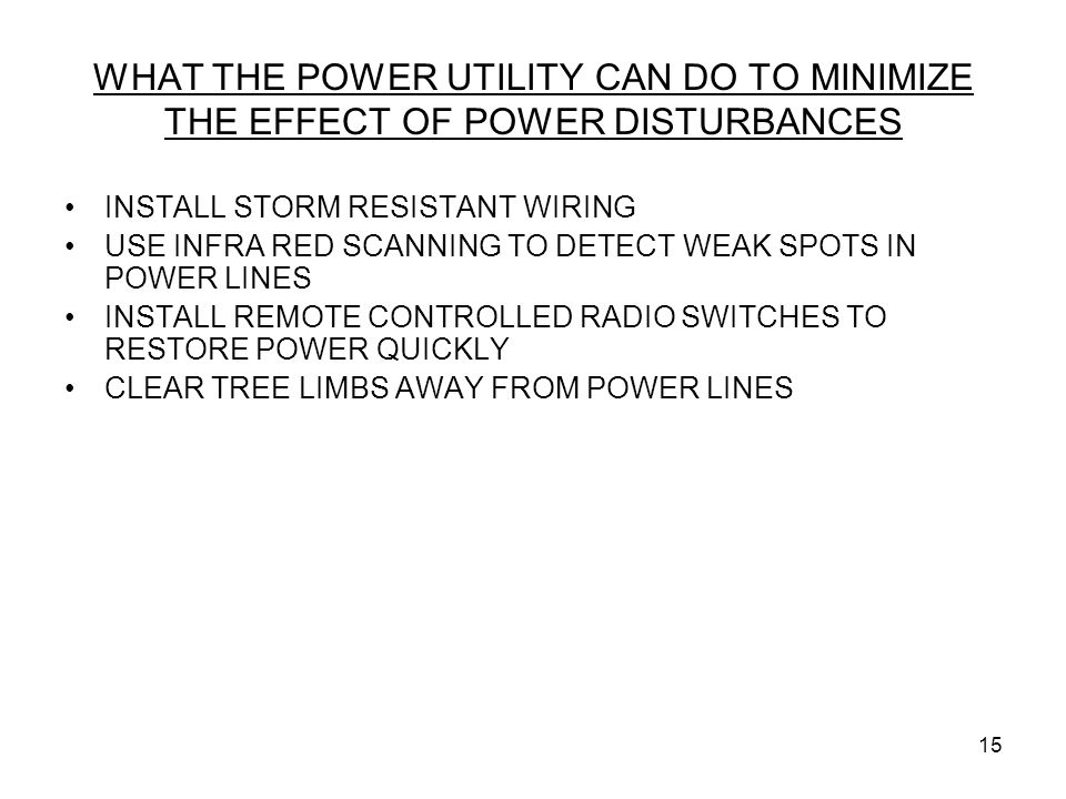 WHAT THE POWER UTILITY CAN DO TO MINIMIZE THE EFFECT OF POWER DISTURBANCES