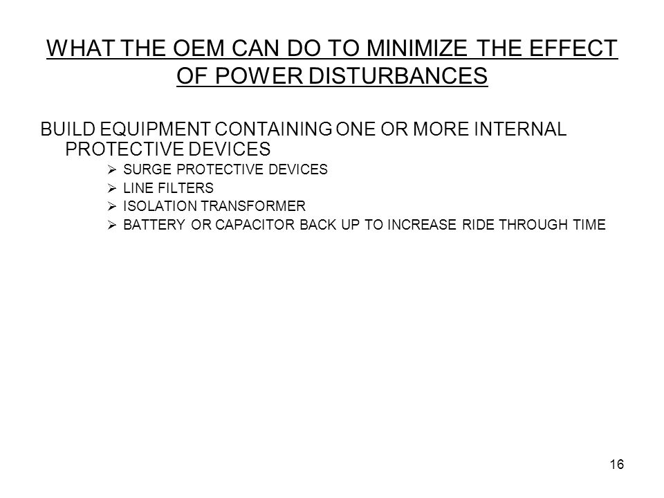 WHAT THE OEM CAN DO TO MINIMIZE THE EFFECT OF POWER DISTURBANCES