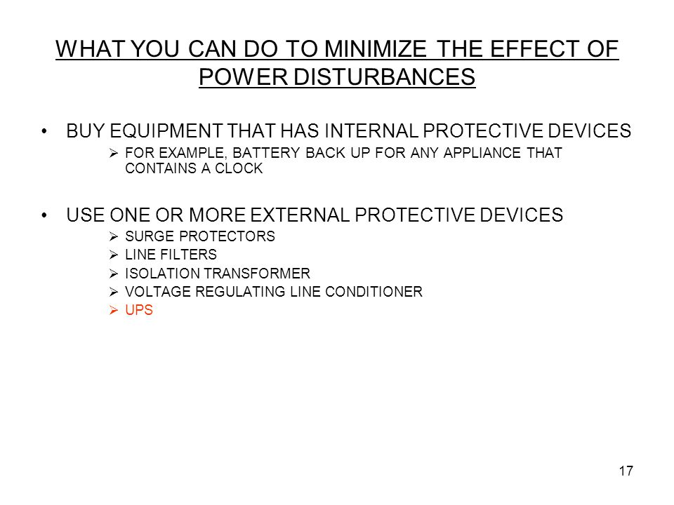 WHAT YOU CAN DO TO MINIMIZE THE EFFECT OF POWER DISTURBANCES
