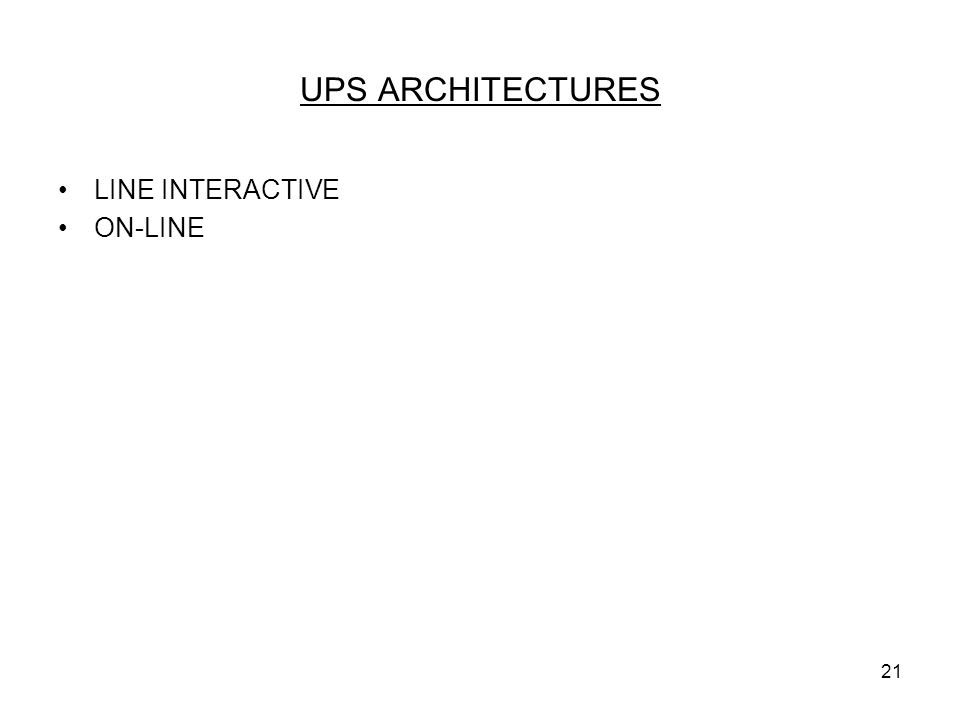 UPS ARCHITECTURES LINE INTERACTIVE ON-LINE