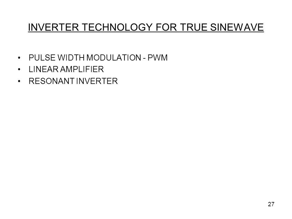 INVERTER TECHNOLOGY FOR TRUE SINEWAVE