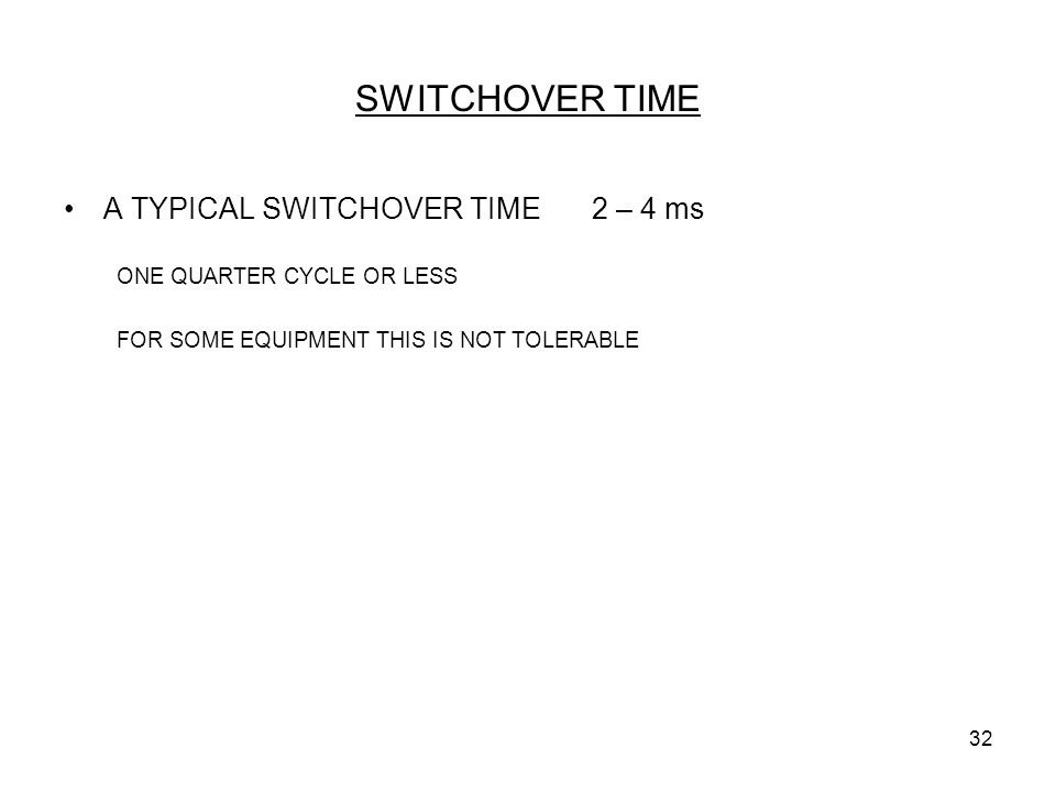 SWITCHOVER TIME A TYPICAL SWITCHOVER TIME 2 – 4 ms