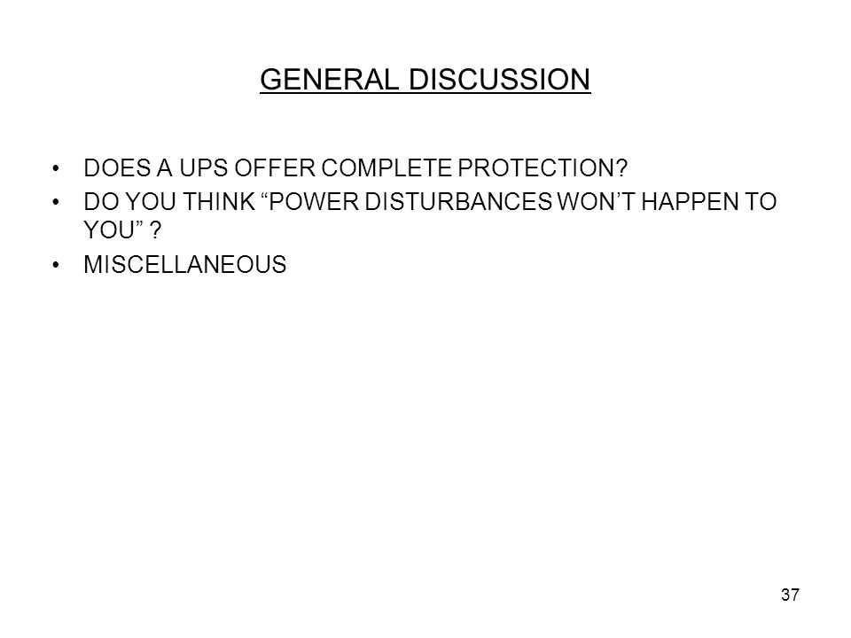 GENERAL DISCUSSION DOES A UPS OFFER COMPLETE PROTECTION