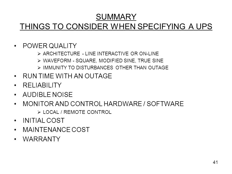 SUMMARY THINGS TO CONSIDER WHEN SPECIFYING A UPS