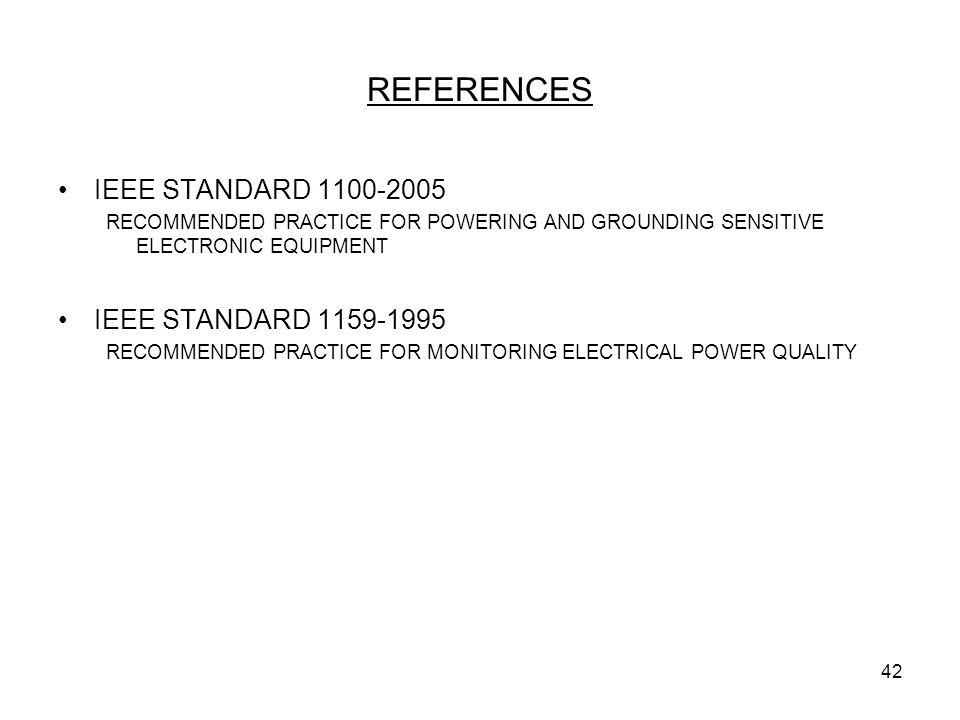 REFERENCES IEEE STANDARD 1100-2005 IEEE STANDARD 1159-1995