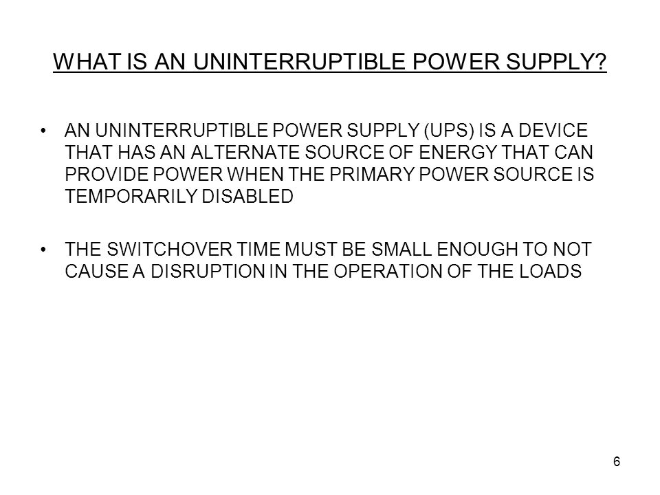 WHAT IS AN UNINTERRUPTIBLE POWER SUPPLY