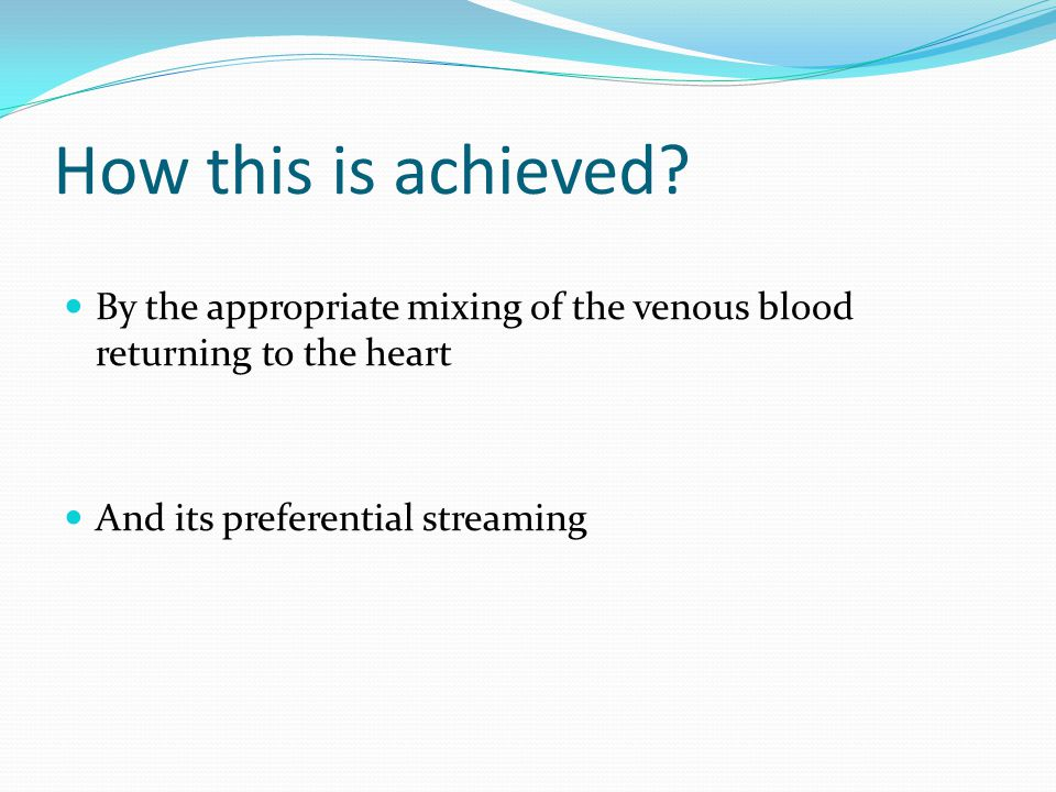 How this is achieved. By the appropriate mixing of the venous blood returning to the heart.
