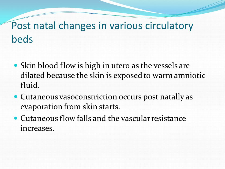Post natal changes in various circulatory beds