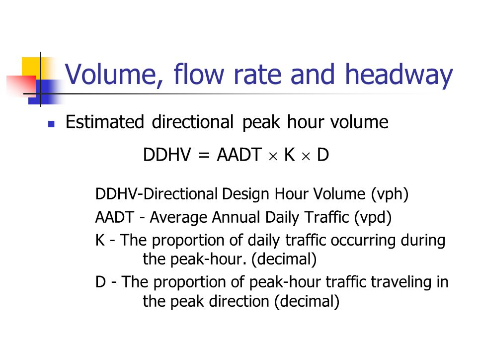 Volume, flow rate and headway