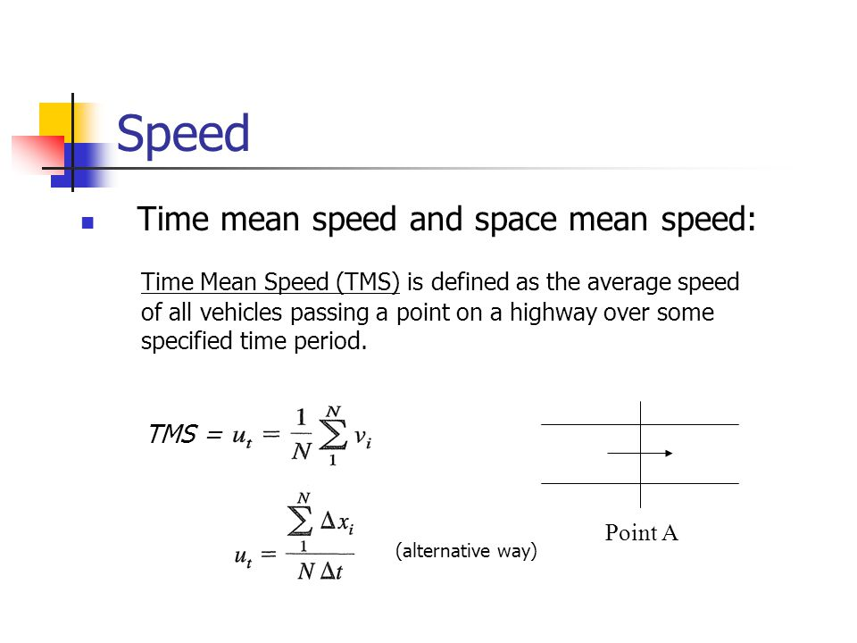 Speed Time mean speed and space mean speed: