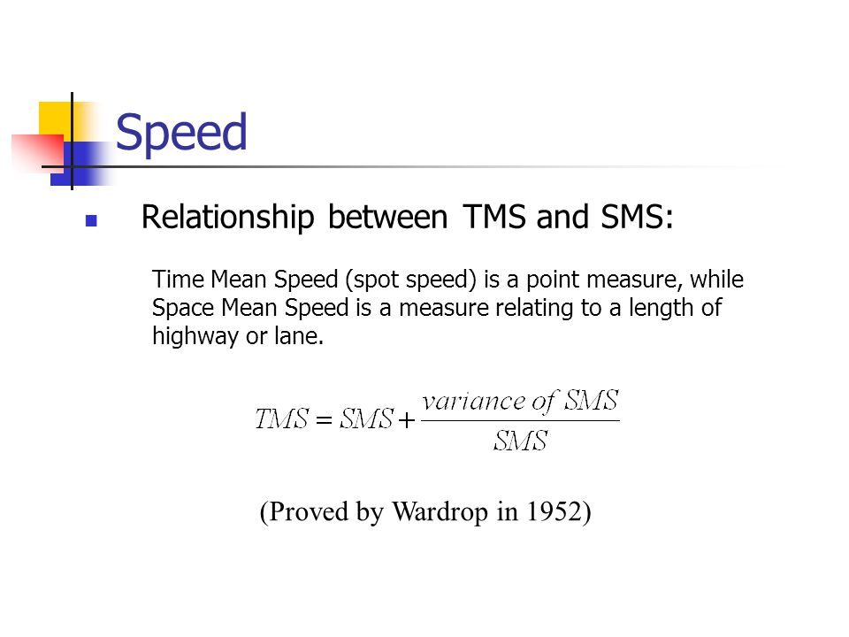Speed Relationship between TMS and SMS: (Proved by Wardrop in 1952)