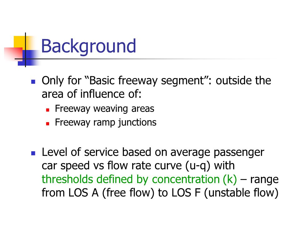Background Only for Basic freeway segment : outside the area of influence of: Freeway weaving areas.