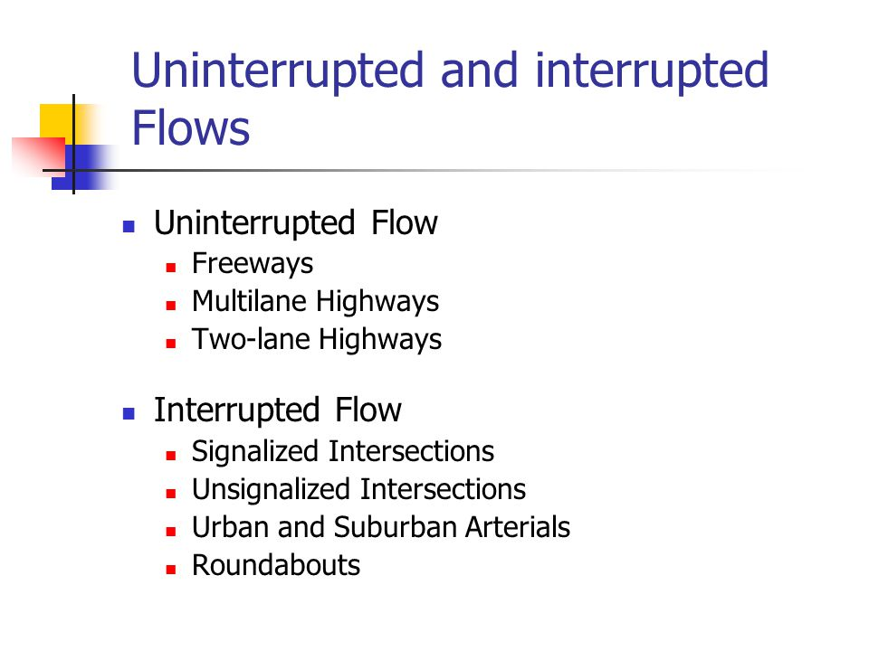 Uninterrupted and interrupted Flows