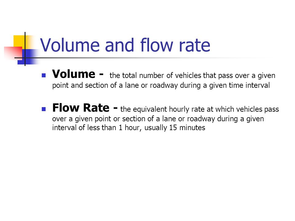 Volume and flow rate
