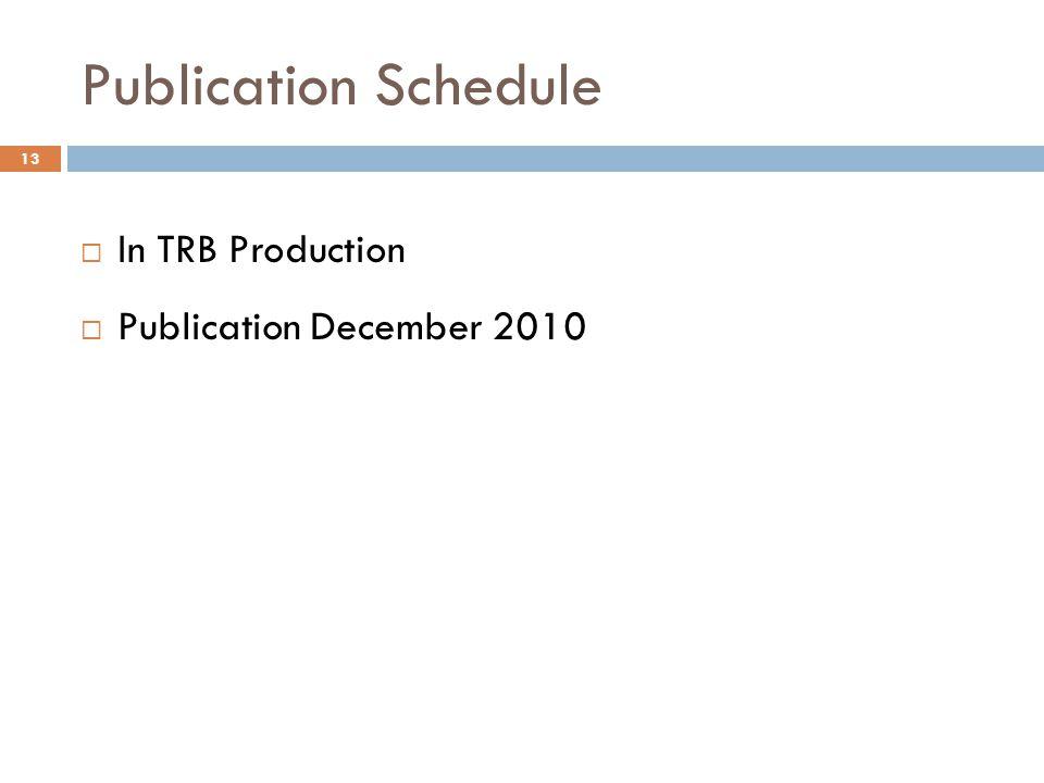 Publication Schedule In TRB Production Publication December 2010