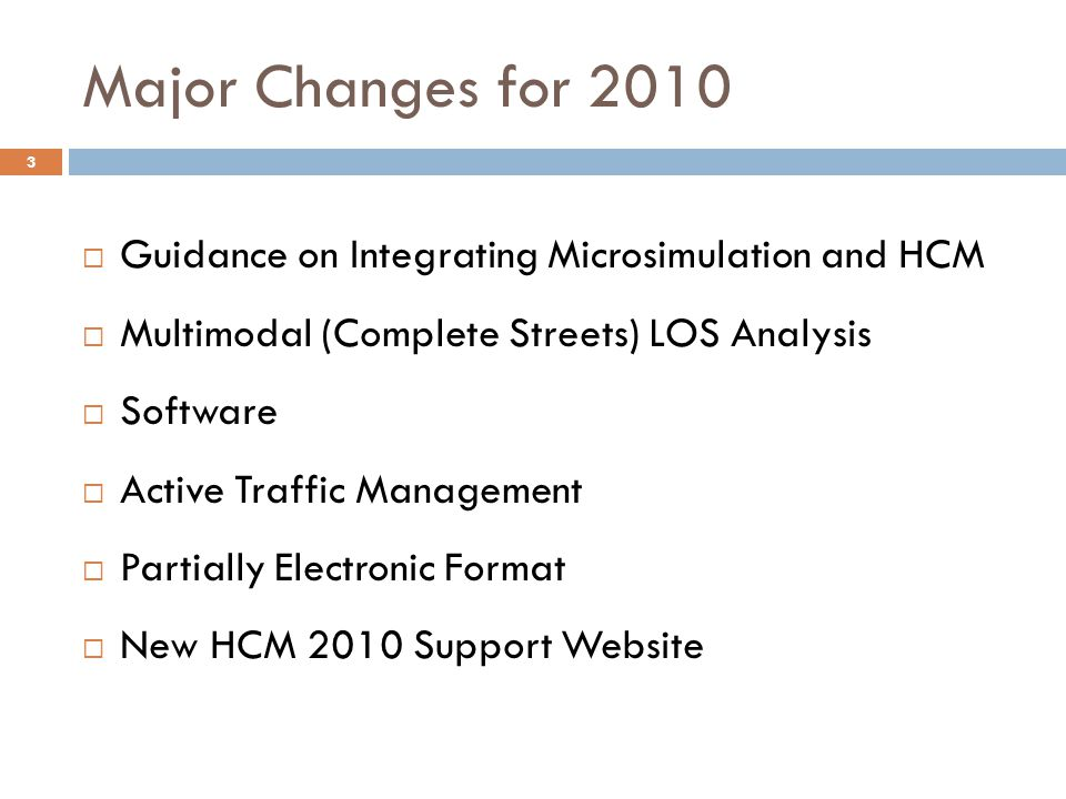 Major Changes for 2010 Guidance on Integrating Microsimulation and HCM