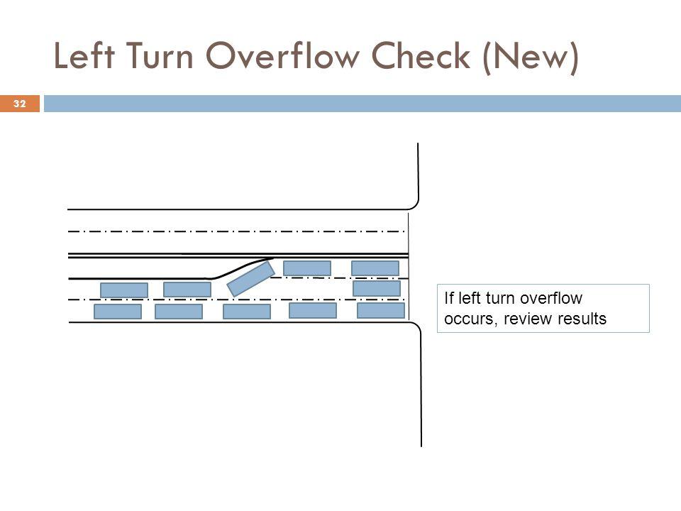 Left Turn Overflow Check (New)