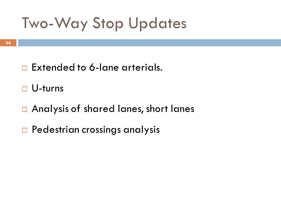 Two-Way Stop Updates Extended to 6-lane arterials. U-turns