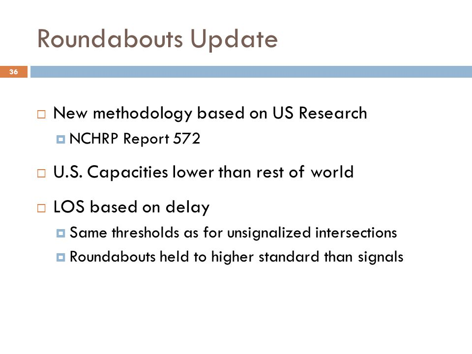 Roundabouts Update New methodology based on US Research
