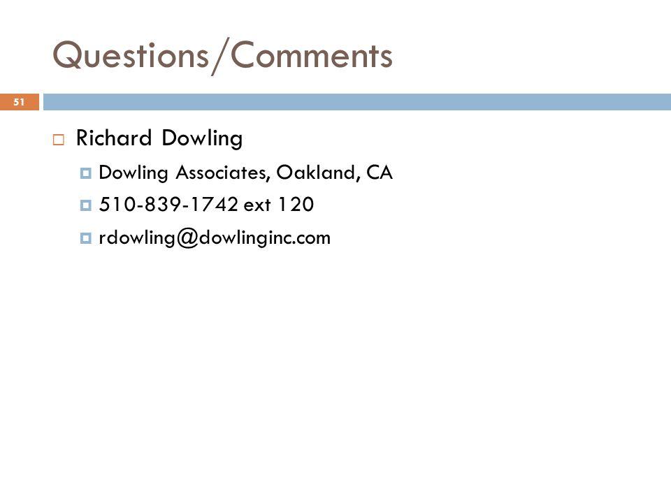 Questions/Comments Richard Dowling Dowling Associates, Oakland, CA