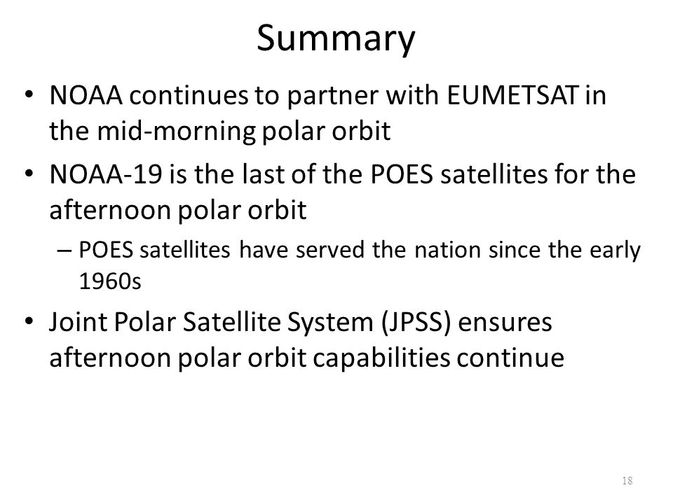 Summary NOAA continues to partner with EUMETSAT in the mid-morning polar orbit.