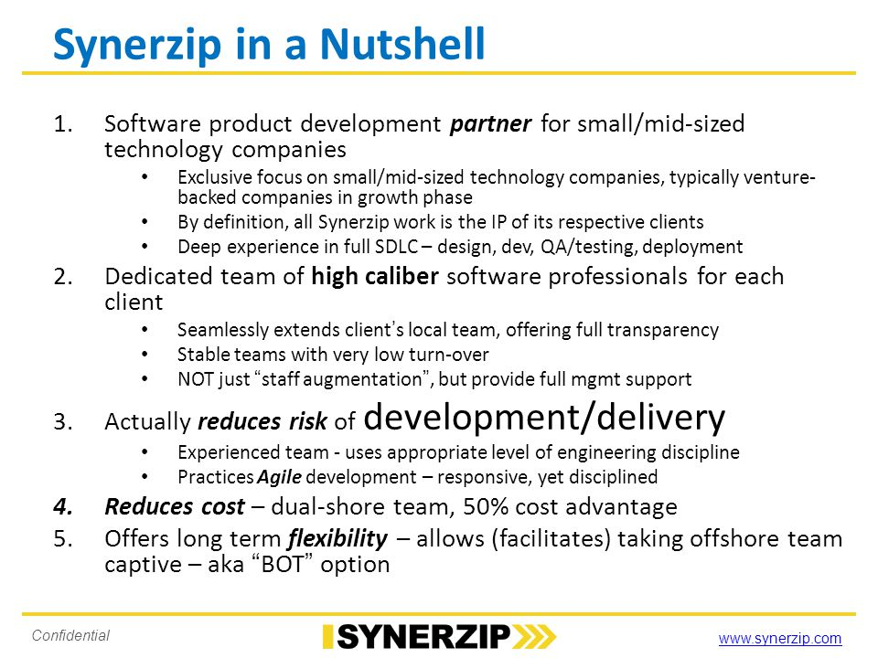 Synerzip in a Nutshell Software product development partner for small/mid-sized technology companies.