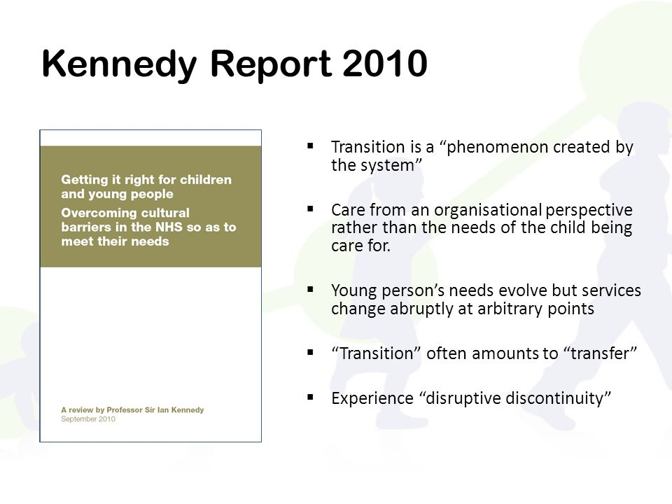 Kennedy Report 2010 Transition is a phenomenon created by the system