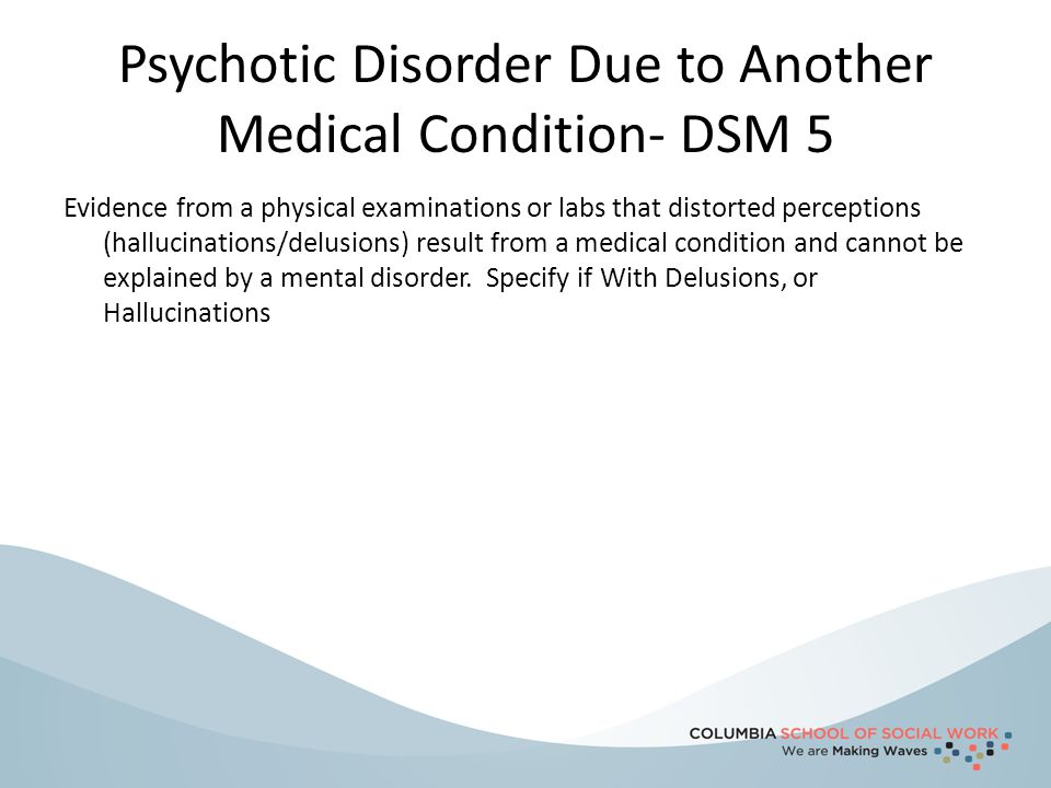 Psychotic Disorder Due to Another Medical Condition- DSM 5