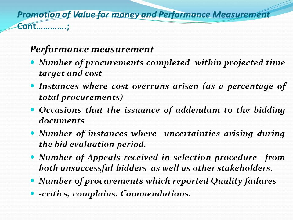 Promotion of Value for money and Performance Measurement Cont………….;