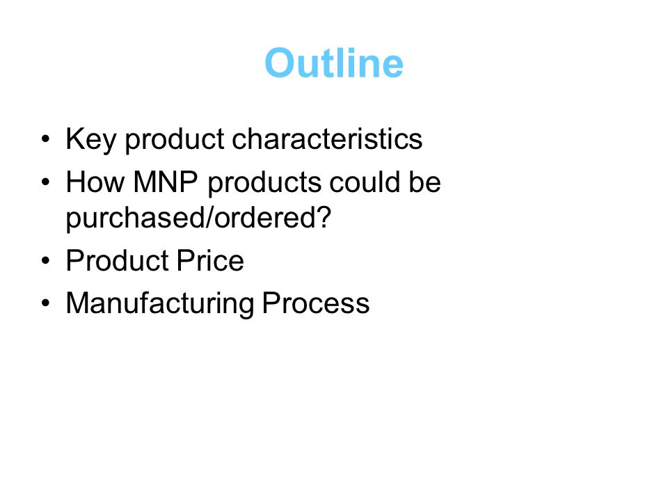 Outline Key product characteristics