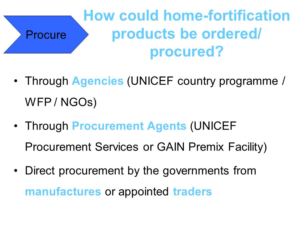 How could home-fortification products be ordered/ procured