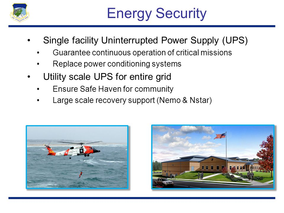Energy Security Single facility Uninterrupted Power Supply (UPS)