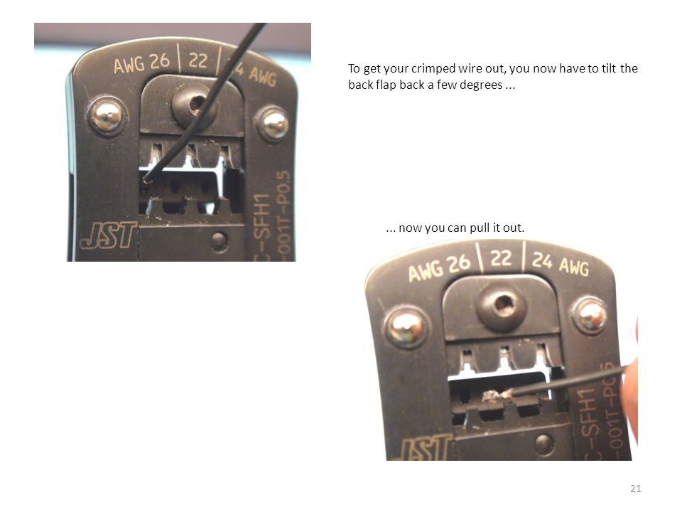 To get your crimped wire out, you now have to tilt the back flap back a few degrees ...