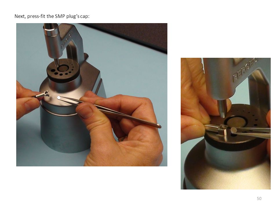 Next, press-fit the SMP plug's cap: