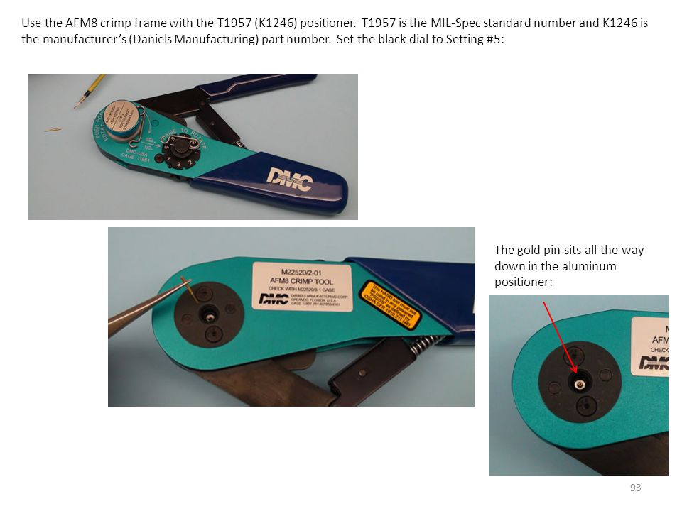 Use the AFM8 crimp frame with the T1957 (K1246) positioner