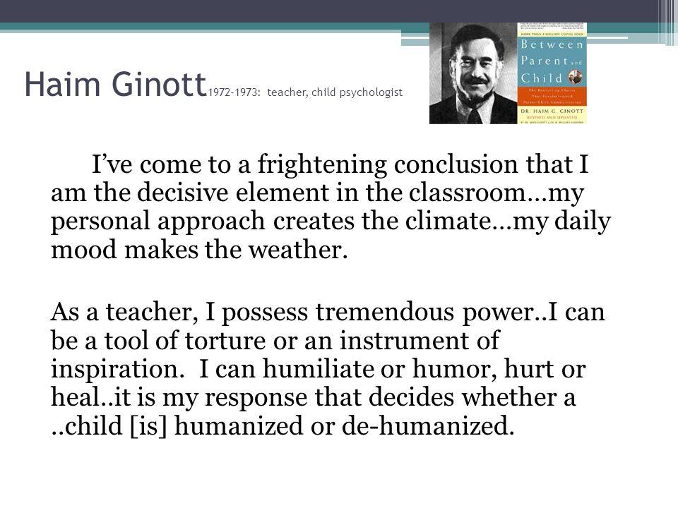 Haim Ginott1972-1973: teacher, child psychologist