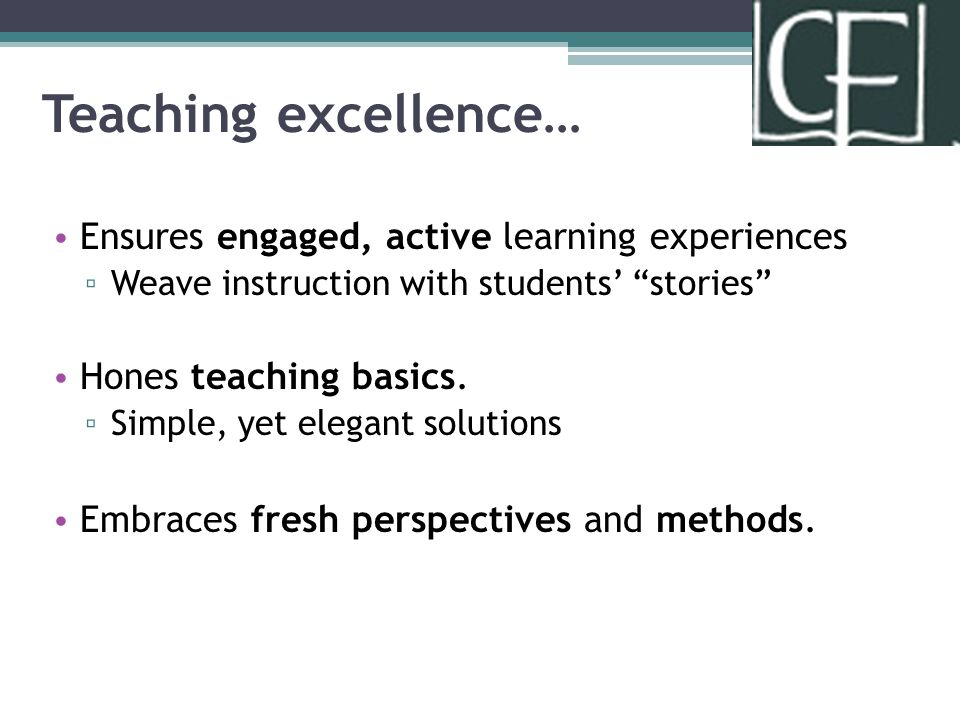 Teaching excellence… Ensures engaged, active learning experiences