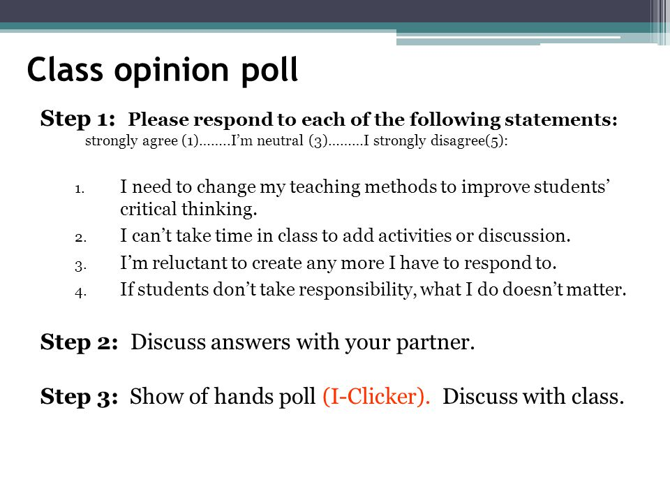 Class opinion poll Step 1: Please respond to each of the following statements: strongly agree (1)……..I'm neutral (3)………I strongly disagree(5):