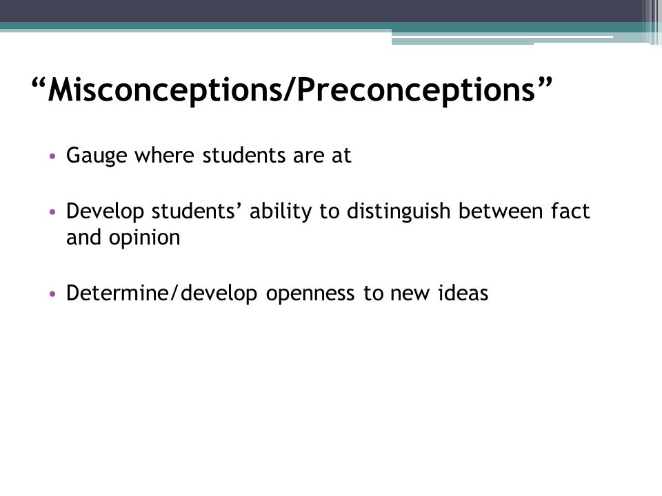 Misconceptions/Preconceptions