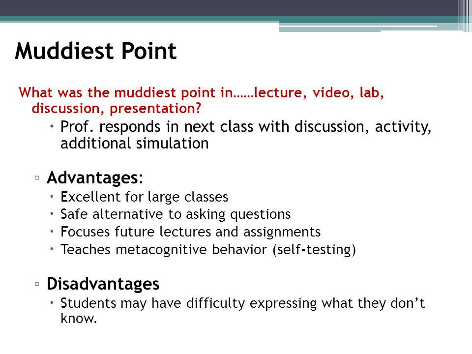 Muddiest Point Advantages: Disadvantages