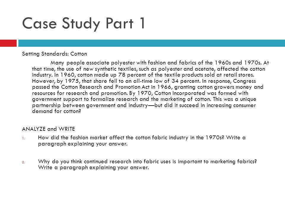 Case Study Part 1 Setting Standards: Cotton