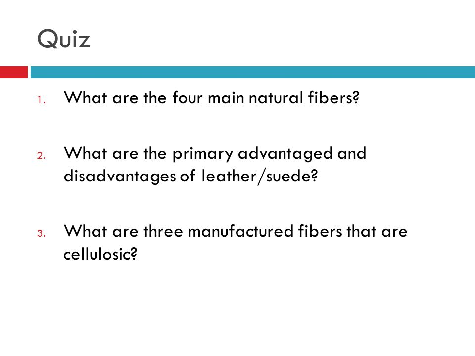 Quiz What are the four main natural fibers