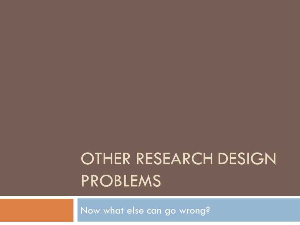Other Research design problems