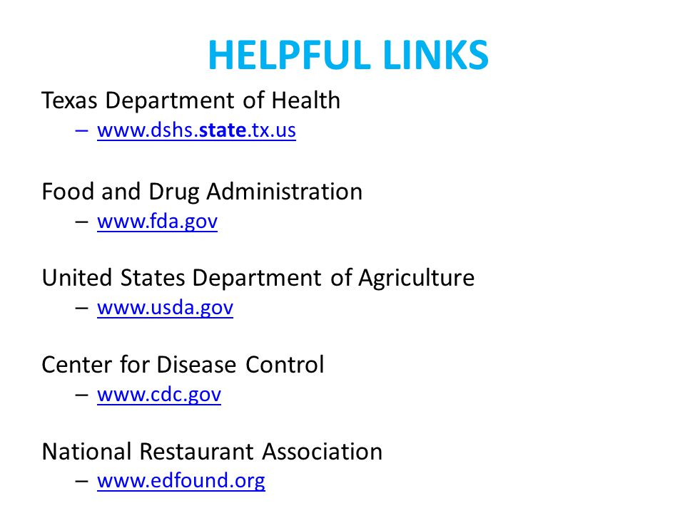 HELPFUL LINKS Texas Department of Health Food and Drug Administration