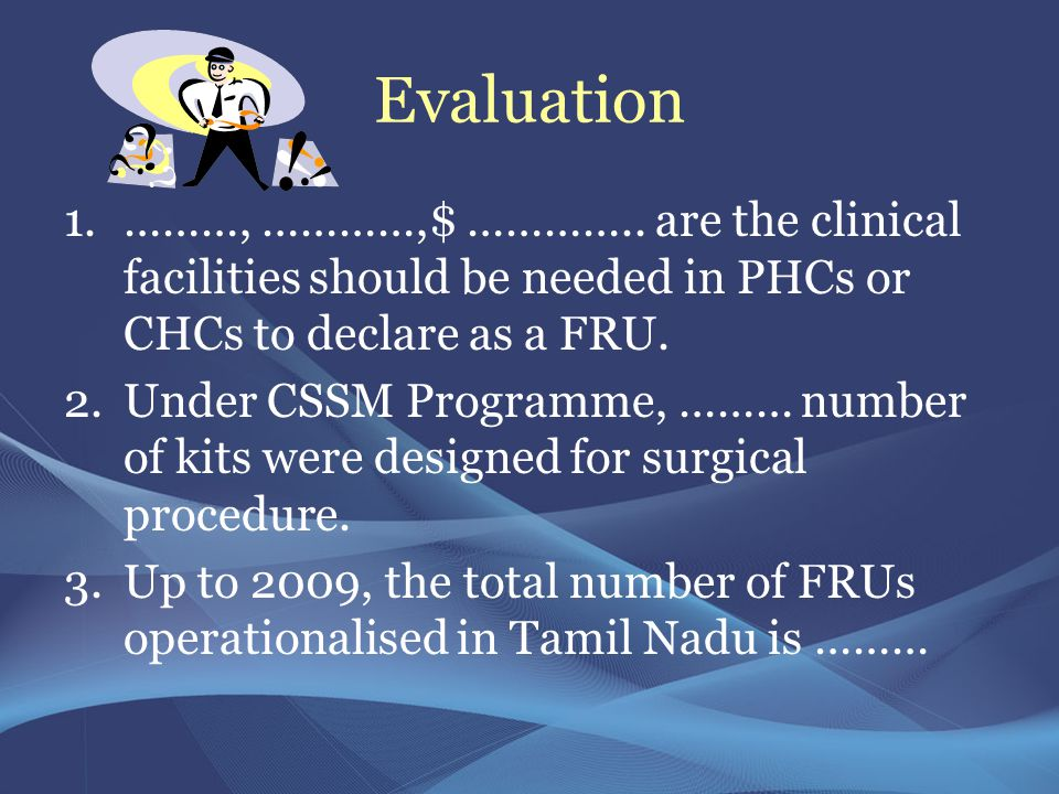 Evaluation ………, …………,$ ………….. are the clinical facilities should be needed in PHCs or CHCs to declare as a FRU.