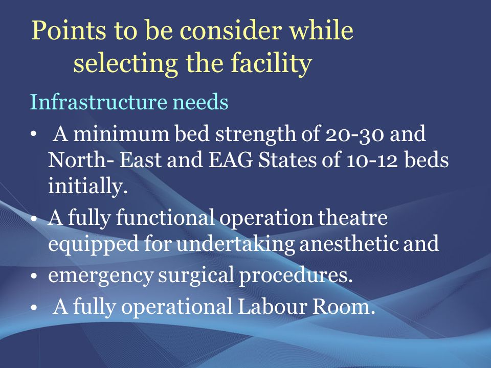 Points to be consider while selecting the facility