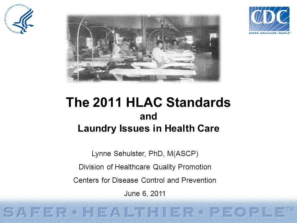 The 2011 HLAC Standards and Laundry Issues in Health Care