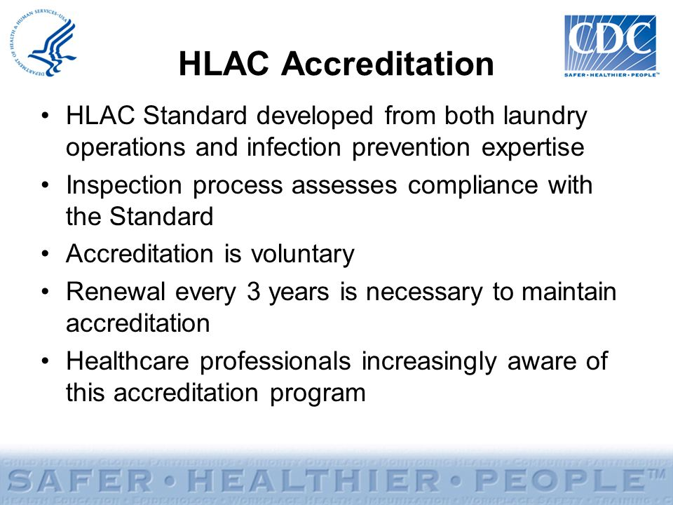 HLAC Accreditation HLAC Standard developed from both laundry operations and infection prevention expertise.