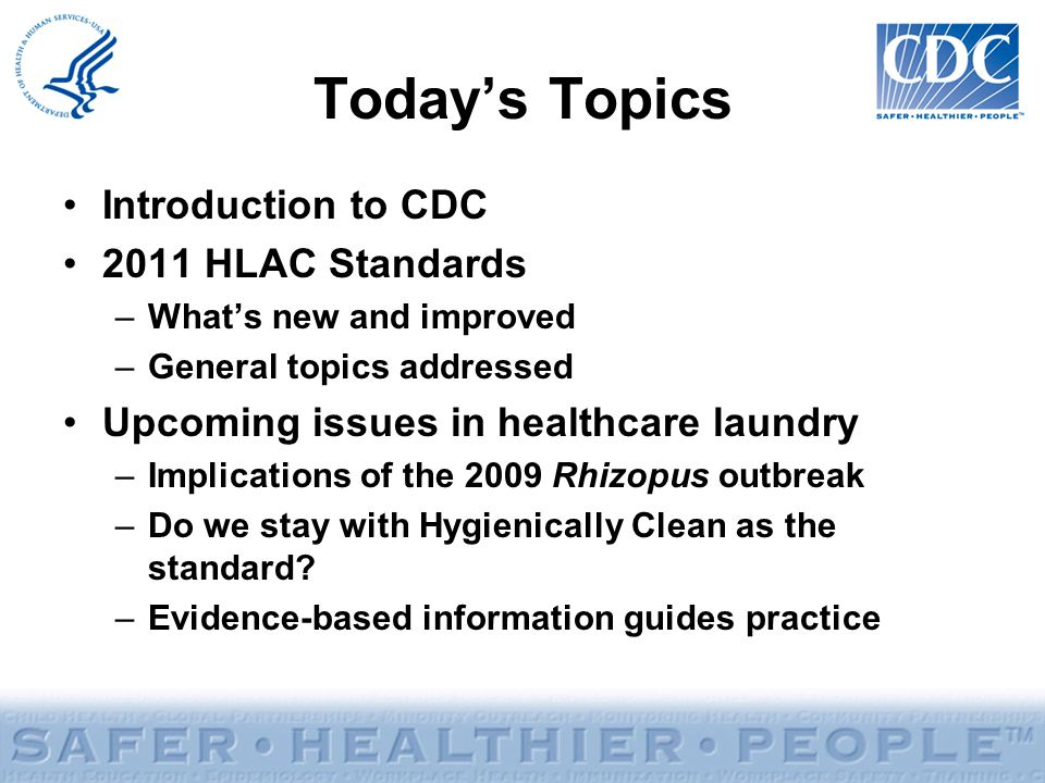 Today's Topics Introduction to CDC 2011 HLAC Standards