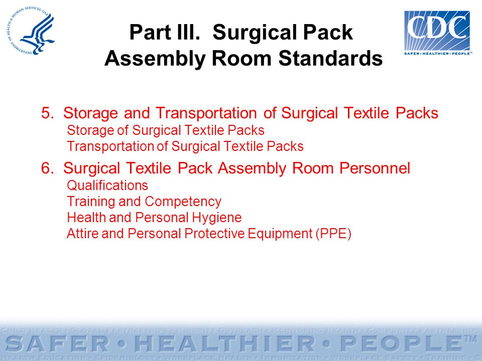 Part III. Surgical Pack Assembly Room Standards